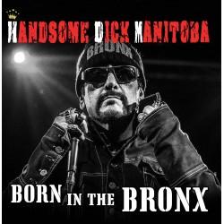 Handsome Dick Manitoba: Born In The Bronx