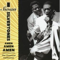 Swan Silvertones: Amen, Amen, Amen, The Essential Collection
