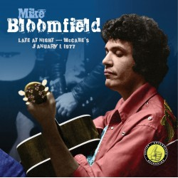 Mike Bloomfield: Lat At Night, McCabes, January 1, 1977