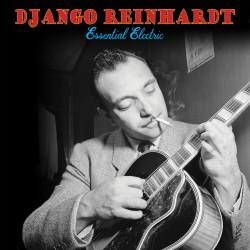 Django Reinhardt: Essential Electric
