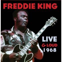 Freddie King Live & Loud, 1968