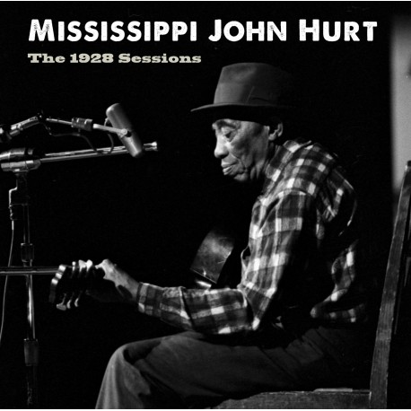 Mississippi John Hurt: The 1928 Sessions