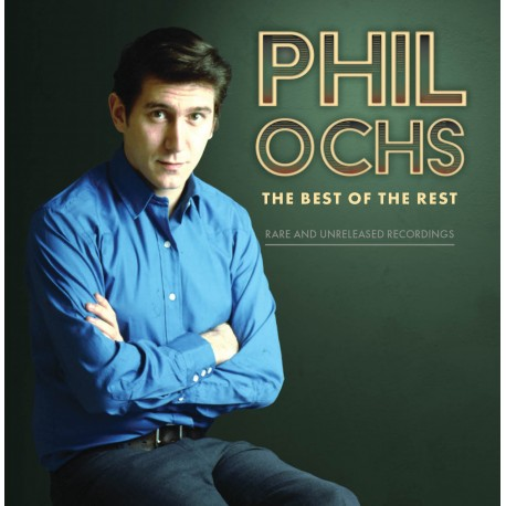 Phil Ochs: Best of the Rest--Rare and unreleased recordings