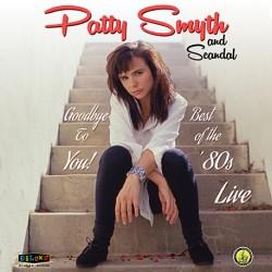 Patti Smyth & Scandal: Goodbye To You