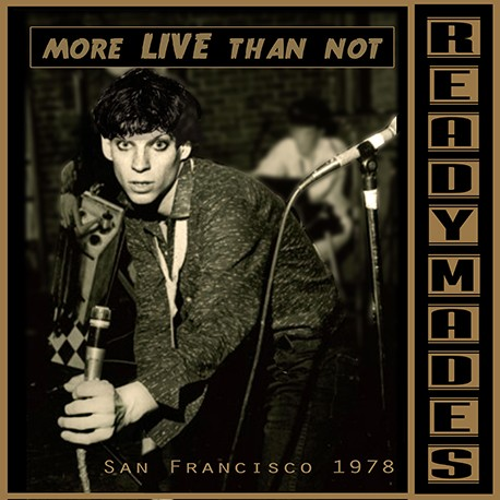 Readymades:San Francisco Mostly LIve