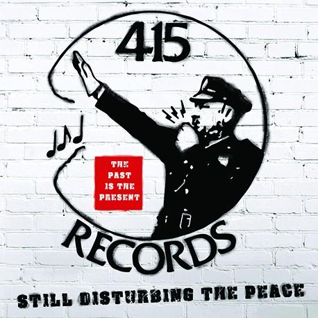 415 Records: Still Disturbing The Peace