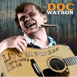 Doc Watson Live at Purdue University 3-19-64