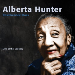 Alberta Hunter: Downhearted Blues, Live At The Cookery
