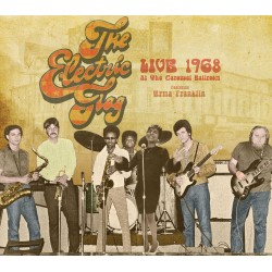 The Electric Flag, Live 1968, At The Carousel Ballroom