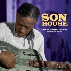 Son House: Live at Oberlin College
