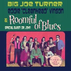 """Big Joe Turner, Eddie """"Clean Head"""" Vinson & Roomful of Blues with guest Dr. John"""