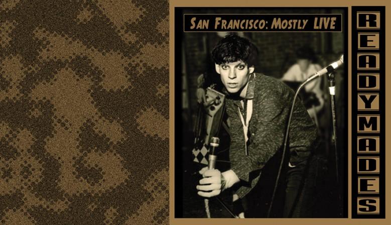 Readymades: San Francisco Mostly Live